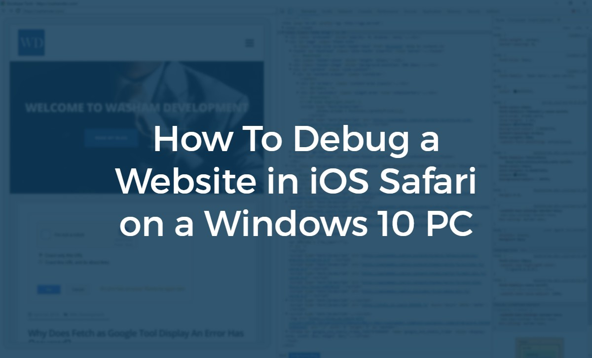 Debug a Website in iOS Safari on Windows 10 - Washam Development