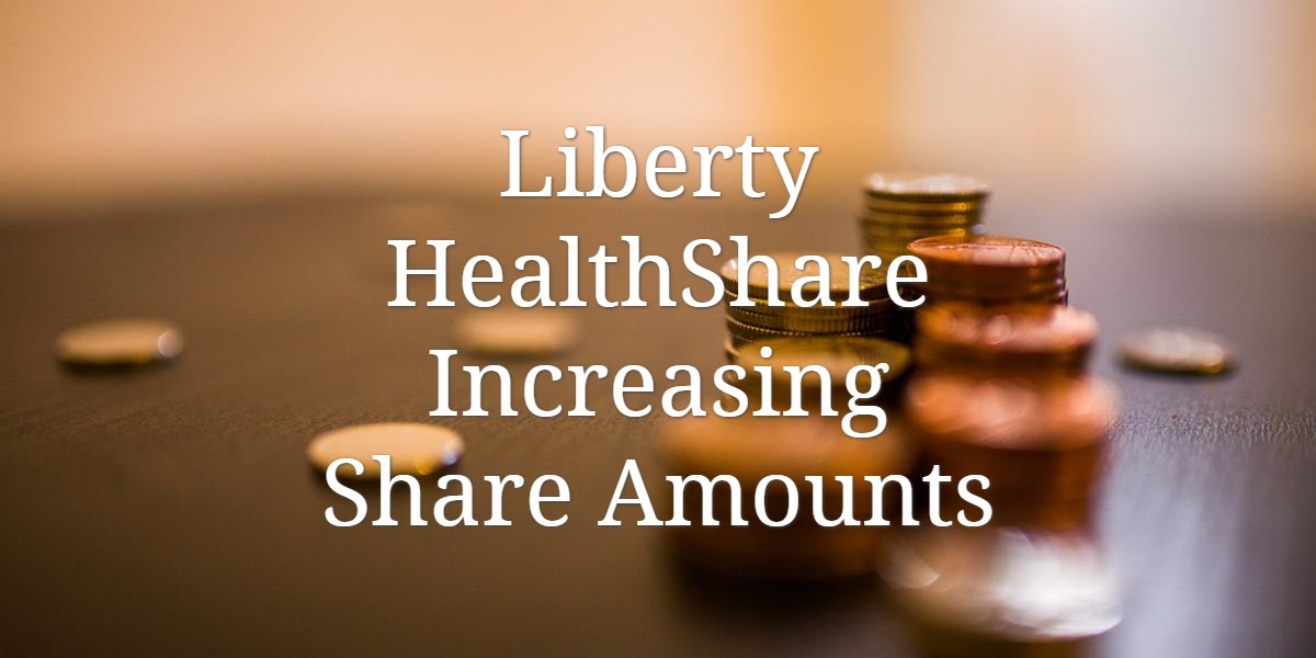 Liberty HealthShare is increasing Share Amounts for the first time in five years. Is it still affordable?